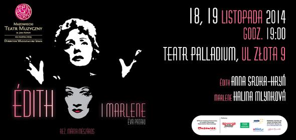 """<p>Spektakl w reżyserii światowej sławy węgierskiej reżyserki Márty Mészáros i w inscenizacji Mazowieckiego Teatru Muzycznego im. Jana Kiepury. Uroczysta premiera odbyła się 5 marca 2013 r. na scenie widowiskowo-koncertowej Matecznik Mazowsze w Otrębusach. &nbsp; Autorką sztuki jest węgierska dramatopisarka Éva Pataki. """"Édith i Marlene"""" to opowieść o wieloletniej przyjaźni dwóch niezwykłych kobiet i wybitnych artystek [&hellip;]</p>"""