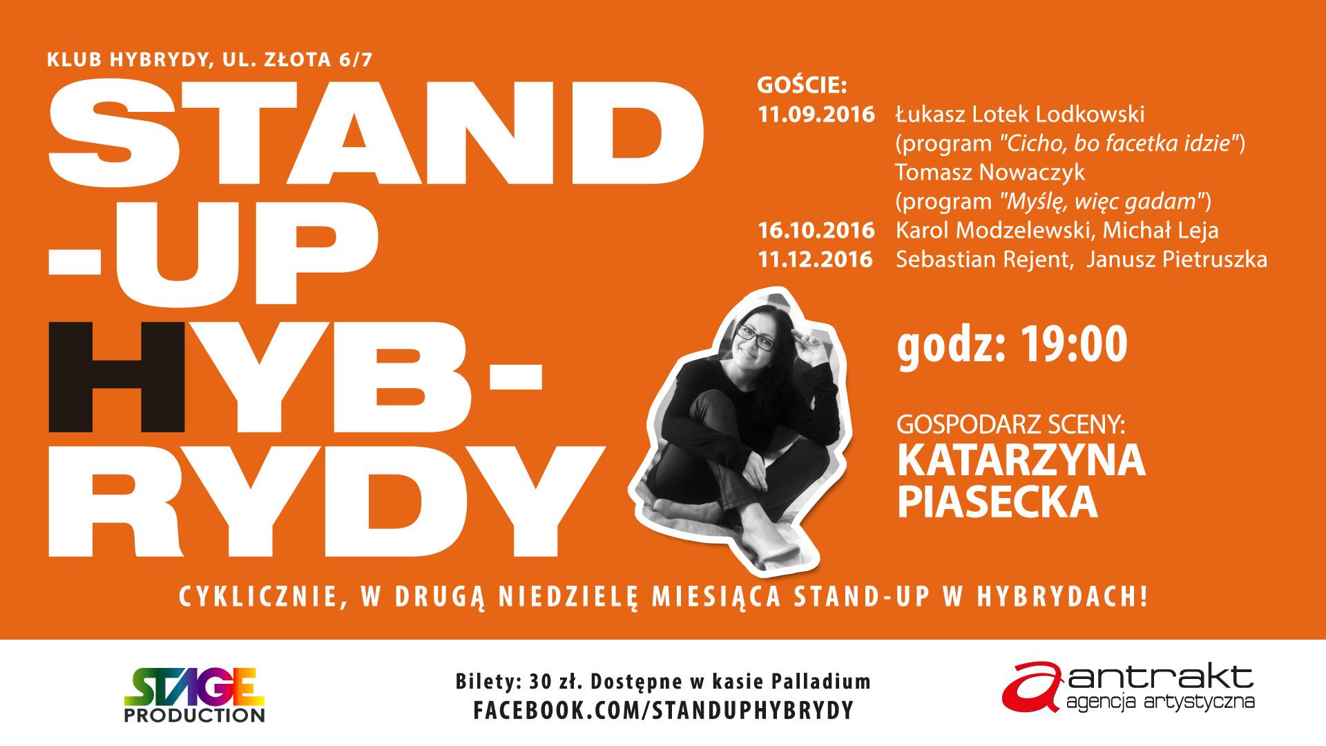<p>9 listopada 2014 ruszyliśmy z cyklemStand-up Hybrydy. Gospodarzem scenyjest Katarzyna Piasecka. Raz w miesiącu zaprasza najlepszych polskich komików i wspólnie robią rasowy wieczór stand-up comedy. Na zakończenie każdego z nich odbywa się open mic (chętnych prosimy o napisanie wiadomości naprofilu  Stand-up Hybrydy ). Będzie odważnie, abstrakcyjnie i zabawnie. PROGRAM TYLKO DLA WIDZÓW DOROSŁYCH.Startujemyzawsze o [&hellip;]</p>